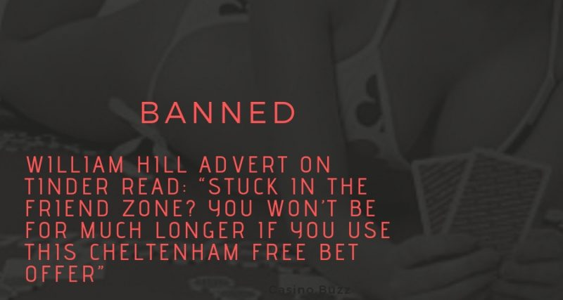 William Hill Advert Promoting Gambling As A Way To Better One's Chances To Find A Partner On Tinder Gets Banned