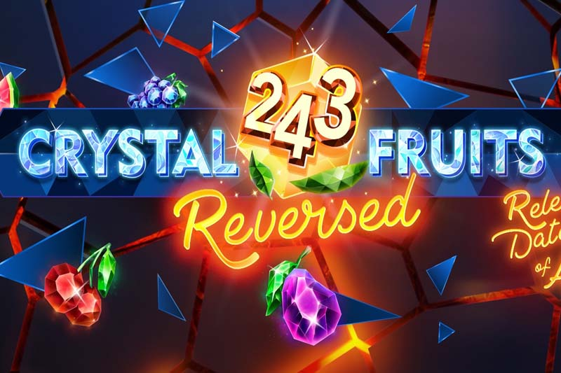 243 Crystal Fruits Reversed - Tom Horn Gaming's Latest 243 Win Lines Slot